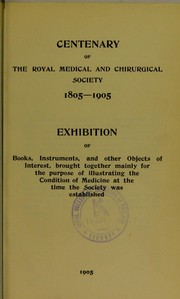 Cover of: Centenary of the Royal Medical and Chirurgical Society 1805-1905 | Royal Medical and Chirurgical Society of London