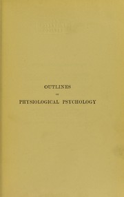 Cover of: Outlines of physiological psychology