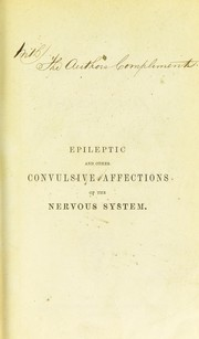 Cover of: Epileptic and other convulsive affections of the nervous system | Charles Bland Radcliffe
