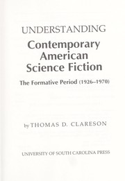 Cover of: Understanding contemporary American science fiction | Thomas D. Clareson