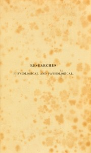 Cover of: Researches physiological and pathological | Blundell Dr.