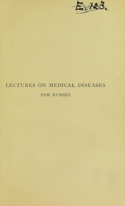 Cover of: Lectures on medical diseases for nurses