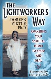 Cover of: The lightworker's way: awakening your spiritual power to know and heal