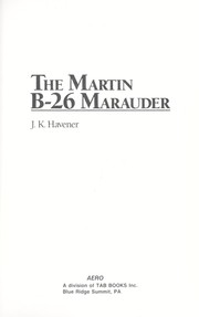 Cover of: The Martin B-26 Marauder | J. K. Havener