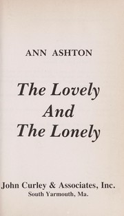 Cover of: The lovely and the lonely | Ann Ashton