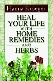 Cover of: Heal your life with home remedies and herbs