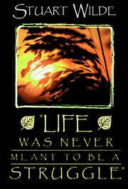 Cover of: Life Was Never Meant To Be A Struggle