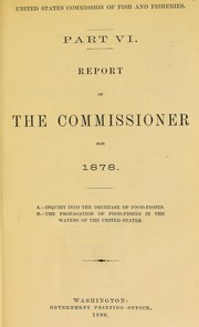 Cover of: Report of the commissioner for 1878 | United States Fish Commission