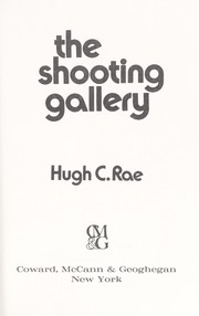 Cover of: The shooting gallery | Hugh C. Rae