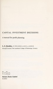 Cover of: Capital investment decisions: a manual for profit planning