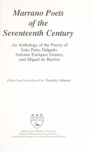 Marrano poets of the seventeenth century by edited and translated by Timothy Oelman.