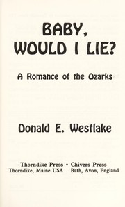 Cover of: Baby, would I lie? | Donald E. Westlake