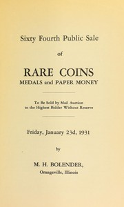 Cover of: Sixty fourth public sale of rare coins, medals, and paper money | M. H. Bolender