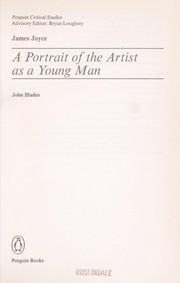 Cover of: James Joyce, A portrait of the artist as a young man | John Blades