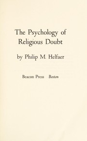 Cover of: The psychology of religious doubt | Philip M. Helfaer