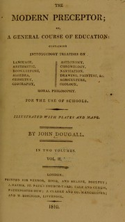 Cover of: The modern preceptor ; or, a general course of education | John Dougall