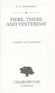 Cover of: Here, There and Yesterday