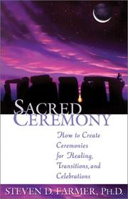 Cover of: Sacred Ceremony: How to Create Ceremonies for Healing, Transitions, and Celebrations