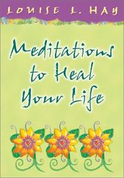 Cover of: Meditations to Heal Your Life (Hay House Lifestyles) (Hay House Lifestyles)