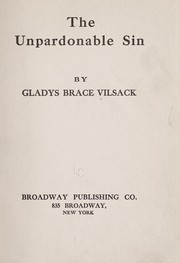 Cover of: The unpardonable sin | Gladys Brace Vilsack