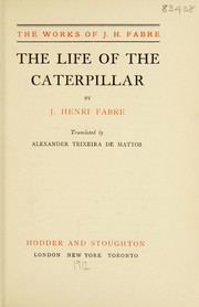 Cover of: The life of the caterpillar | Jean-Henri Fabre