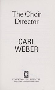 Cover of: The choir director | Carl Weber