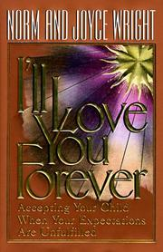 Cover of: I'll Love You Forever: Accepting Your Child When Your Expectations Are Unfulfilled