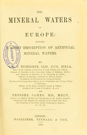 Cover of: The mineral waters of Europe : including a short description of artificial mineral waters | Charles Robert Clarke Tichborne