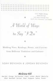 "Cover of: A world of ways to say ""I do"": wedding vows, readings, poems, and customs from different traditions and cultures"