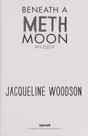 Cover of: Beneath a meth moon | Jacqueline Woodson
