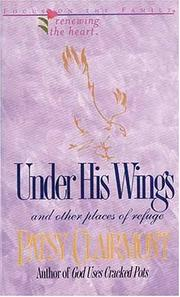 Cover of: Under His Wings: And Other Places of Refuge (Renewing the Heart)