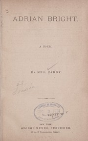 Cover of: Adrian Bright | [Florence] Mrs Caddy