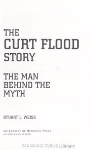 Cover of: The Curt Flood story | Stuart L. Weiss