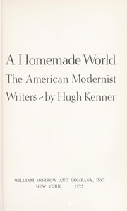 Cover of: A homemade world | Hugh Kenner