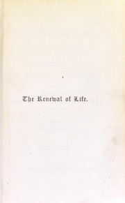 Cover of: The renewal of life : clinical lectures illustrative of a restorative system of medicine, given at St. Mary's Hospital