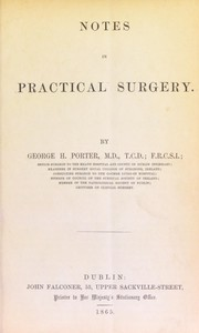 Cover of: Notes in practical surgery | George Hornidge Porter