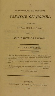 A philosophical and practical treatise on horses by Lawrence, John