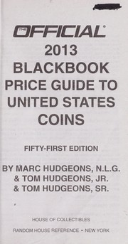 Cover of: The official 2013 blackbook price guide to United States coins | Marc Hudgeons