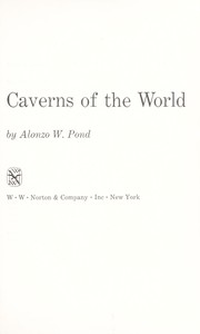 Cover of: Caverns of the world | Alonzo William Pond