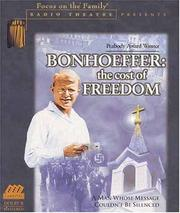 Cover of: Bonhoeffer: The Cost of Freedom (Radio Theatre)
