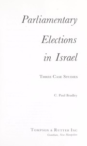 Cover of: Parliamentary elections in Israel | C. Paul Bradley