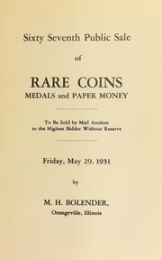 Cover of: Sixty seventh public sale of rare coins, medals, and paper money | M. H. Bolender