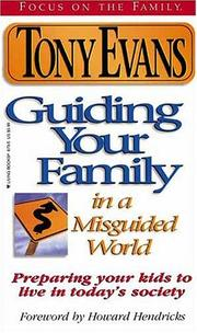 Cover of: Guiding Your Family in a Misguided World
