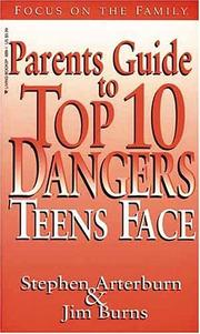 Cover of: Parents Guide to Top 10 Dangers Teens Face