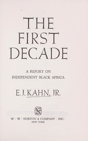 Cover of: The first decade | E. J. Kahn