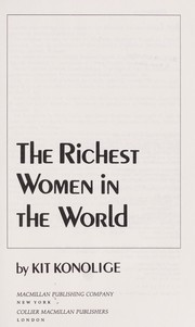 Cover of: The richest women in the world | Kit Konolige