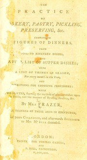The practice of cookery, pastry, pickling, preserving, &c