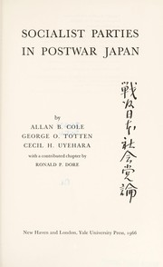 Cover of: Socialist parties in postwar Japan | Allan Burnett Cole