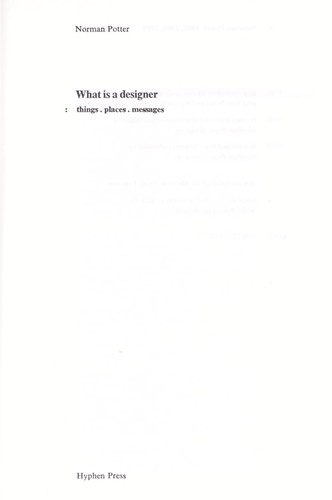 What is a designer : things, places, messages by