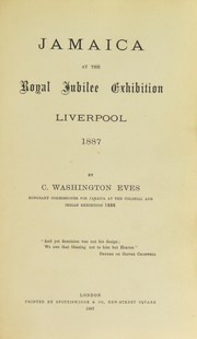 Cover of: Jamaica at the Royal Jubilee Exhibition, Liverpool, 1887 | C. Washington Eves